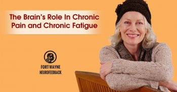 The Brain's Role In Chronic Pain and Chronic Fatigue
