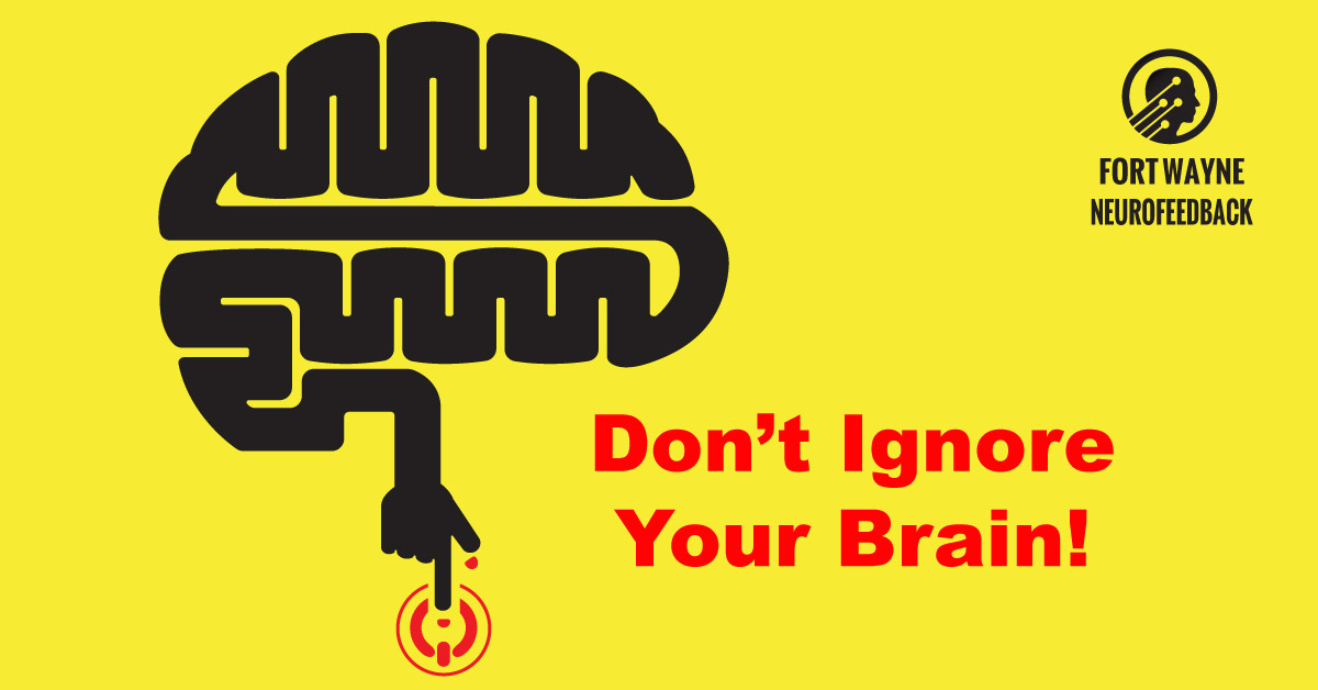 Don't Ignore Your Brain
