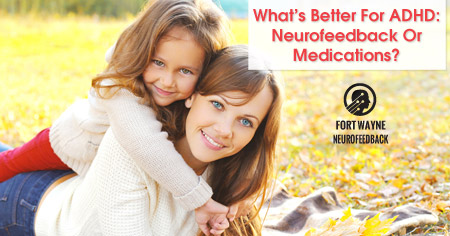What's Better For ADHD: Neurofeedback Or Medications?