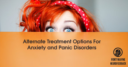 Alternate Treatment Options For Anxiety and Panic Disorders